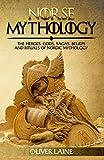 Norse Mythology: The Heroes, Gods, Sagas, Beliefs, and Rituals of Nordic Mythology (Mythology Uncovered Series Book 1)