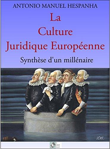 La Culture Juridique Européenne: Synthèse d'un millénaire (French Edition)