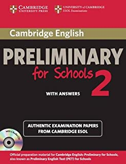 Cambridge English Preliminary for Schools 2 Self-study Pack (Student's Book with Answers and Audio CDs (2)): Authentic Exa...