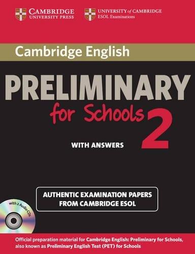 Cambridge English. Preliminary for schools. Student's book. With answers. Per le Scuole superiori. Con CD Audio. Con espansione online: Cambridge ... and Audio CDs (2)) (PET Practice Tests)