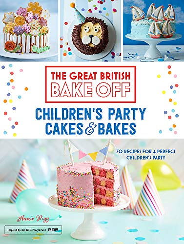The Great British Bake Off: Children's Party Cakes & Bakes