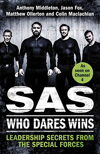 SAS: Who Dares Wins: Leadership Secrets from the Special Forces (English Edition)