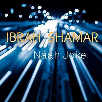 NAAH JOKE