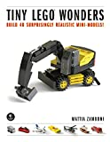 Tiny LEGO Wonders: Build 40 Surprisingly Realistic Mini-Models! (English Edition)
