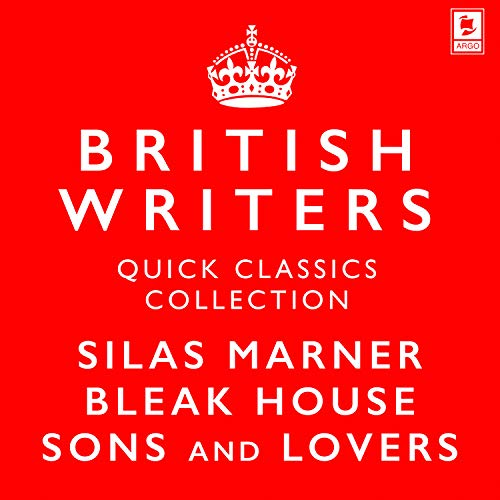 Quick Classics Collection: British Writers: Silas Marner, Sons and Lovers, Bleak House Titelbild