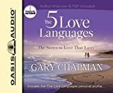 The Five Love Languages: How to Express Heartfelt Commitment to Your Mate by Gary Chapman (2005) Audio CD