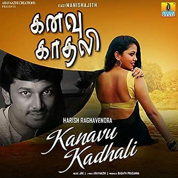 Kanavu Kadhali - Single