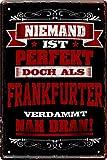 Blechschilder NIEMAND IST PERFEKT DOCH ALS Frankfurter