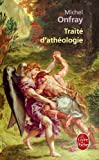 Traité d'athéologie - Physique de la métaphysique de Michel Onfray (2006) Broché