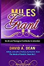 Miles Grant: His Life and Theological Contribution to Adventism: Edited, and with a Preface, by David E. Dean
