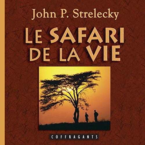 Le safari de la vie audiobook cover art