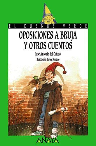 Oposiciones a bruja y otros cuentos (LITERATURA INFANTIL (6-11 años) - El Duende Verde)