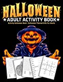 Halloween Adult Activity Book : Activity Halloween Book : Halloween Themed Gifts For Adults
