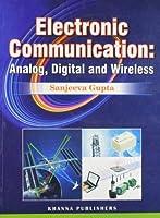 Electronic Communication (Analog, Digital and Wireless)