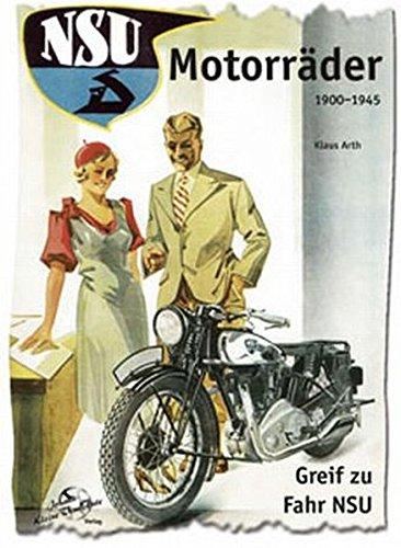 NSU Motorräder 1900-1945: Greif zu - fahr NSU