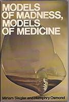Models of Madness, Models of Medicine