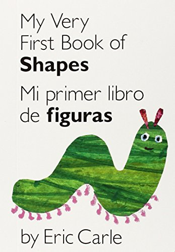 By Eric Carle My Very First Book of Shapes / Mi primer libro de figuras: Bilingual Edition (World of Eric Carle (P (Nov Brdbk) [Board book]