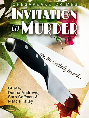 Chesapeake Crimes: Invitation to Murder by [Donna  Andrews, Karen Cantwell, K.M.  Rockwoo, Leone  Ciporin, Adam  Meyer, Cathy  Wiley, Josh  Pachter, Art  Taylor, Barb  Goffman, Marcia  Talley]