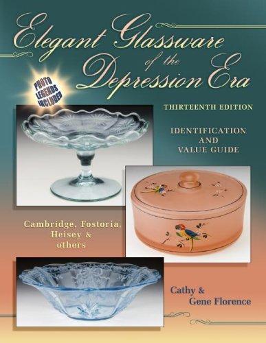 Elegant Glassware of the Depression Era Thirteenth Edition (Elegant Glassware of the Depression Era: Identification & Value Guide)