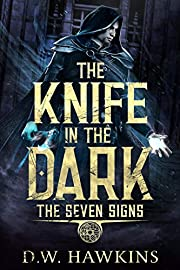 The Knife in the Dark (The Seven Signs Book 2)