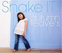 Shake It! by Autumn Leave's (2008-05-14)