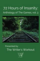 72 Hours of Insanity: Anthology of the Games (Volume 3) Paperback