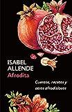 Afrodita: Cuentos, Recetas Y Otros Afrodisíacos