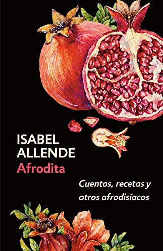 Afrodita   Aphrodite: Cuentos, recetas y otros afrodisíacos   A Memoir of the Senses