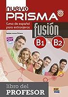 nuevo Prisma fusión, Curso de español para extranjeros. Niveles B1+B2, Libro del profesor, Con Extensión Digital