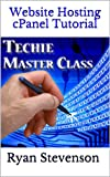 Website Hosting cPanel Tutorial - Techie Master Class #1