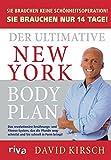 Der Ultimative New York Body Plan: Das revolutionäre Ernährungs - und Fitness-System