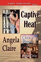 Captive Heat [Saving McCade: To Catch a Pirate] (Siren Publishing Classic) by Angela Claire (2011-07-14)