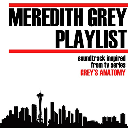 Meredith Grey Playlist (Soundtrack Inspired from TV Series Grey's Anatomy)