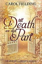 Till Death We Did Part: Memoir of a grieving widow
