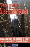 Guide pratique des vies antérieures de Stéphane Marquis (13 juin 2003) Broché - 13/06/2003