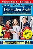 Die besten Ärzte 26 - Sammelband: 5 Arztromane in einem Band (German Edition)