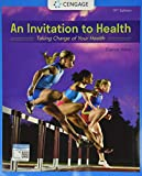 An Invitation to Health: Taking Charge of Your Health (MindTap Course List)