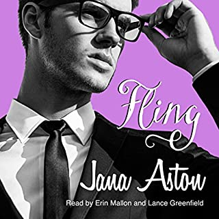 Fling     A Novella              Written by:                                                                                                                                 Jana Aston                               Narrated by:                                                                                                                                 Lance Greenfield,                                                                                        Erin Mallon                      Length: 2 hrs and 11 mins     1 rating     Overall 4.0