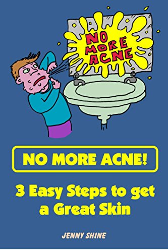No More Acne - 3 easy steps to get a great skin (English Edition)