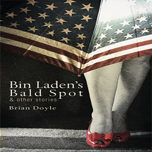 Bin Laden's Bald Spot & Other Stories audiobook cover art