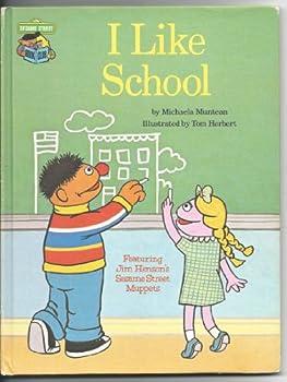 I Like School: Featuring Jim Henson's Sesame Street Muppets - Book  of the Sesame Street Book Club