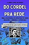 DO CORDEL PRA REDE: Obras Selecionadas da Literatura de Cordel Brasileira – Volume VI: Os Sofrimentos de Alzira e outras histórias. (Portuguese Edition)