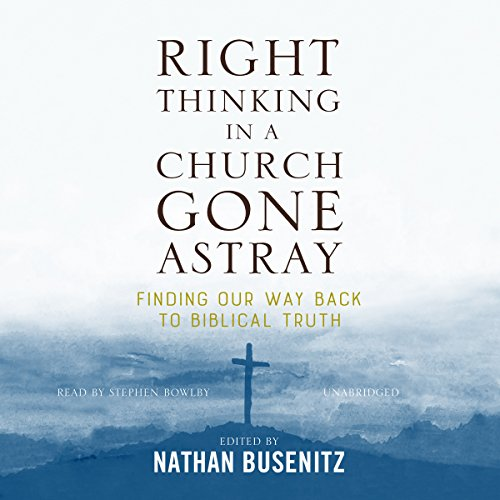 Right Thinking in a Church Gone Astray audiobook cover art