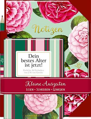 Dein bestes Alter ist jetzt! - Gedichte & Gedanken von J.W. von Goethe: Lesen - Schreiben - Genießen Buch mit Notizheft und Bleistift (Kleine Auszeiten)