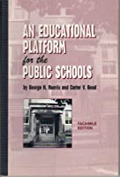 An Educational Platform For The Public Schools 0873674928 Book Cover