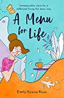 A Menu for Life: Immeasurably more for a millennial living the Jesus way