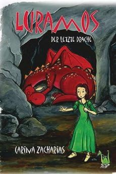 Luramos - Der letzte Drache (German Edition) by [Carina Zacharias]