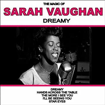 Dreamy: The Magic of Sarah Vaughan