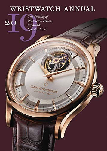 Wristwatch Annual 2019: The Catalog of Producers, Prices, Models, and Specifications (English Edition)