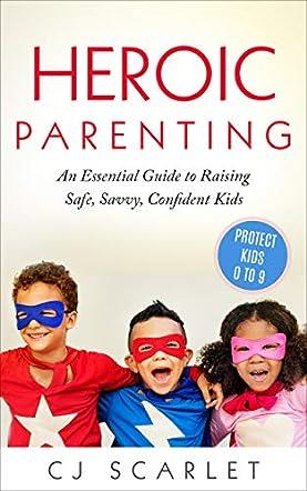 Heroic Parenting